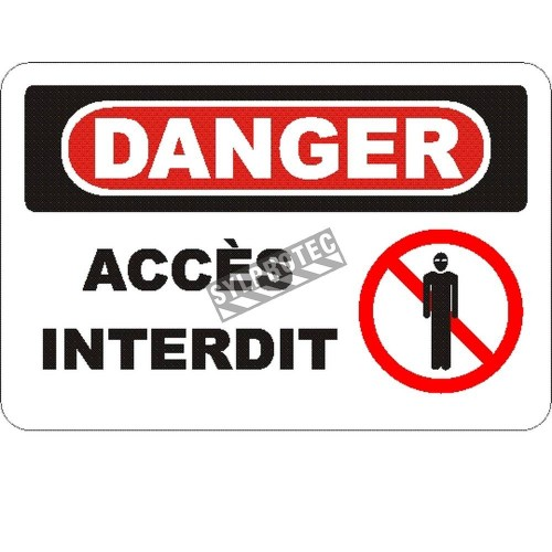 """French OSHA """"Danger No Trespassing"""" sign in various sizes, materials, languages & optional features"""