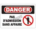 Affiche OSHA «Danger Pas d'admission sans affaire» en français: langues, options, formats & matériaux variés