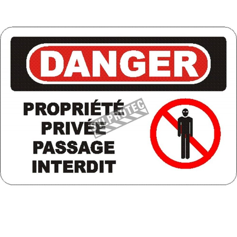 """French OSHA """"Danger Private Property Access Forbidden"""" sign in various sizes, materials, languages & optional features"""