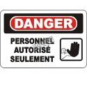 Affiche OSHA «Danger Personnel autorisé seulement» avec dessin d'une main, en français: langues, formats & matériaux