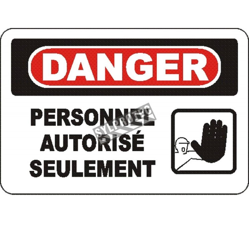 """French OSHA """"Danger Authorized Personnel Only"""" sign in various sizes, materials, languages & optional features"""