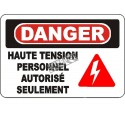 """French OSHA """"Danger High Tension Authorized Personnel Only"""" sign in various sizes, materials, languages & optional features"""