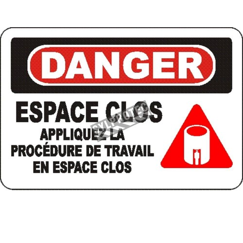Affiche OSHA «Danger Espace clos Appliquez la procédure de travail en espace clos»: langues, options, formats & matériaux variés