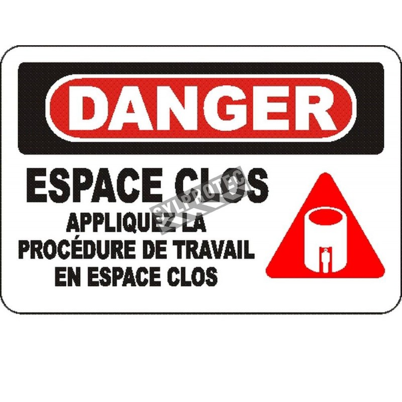 """French OSHA """"Danger Confined Space Follow Entry Procedures"""" sign in various sizes, materials, languages & optional features"""