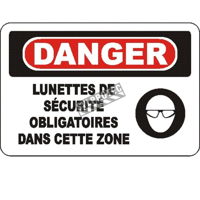 """French OSHA """"Danger Safety Eyewear Mandatory in This Zone"""" sign in various sizes, materials, languages & optional features"""