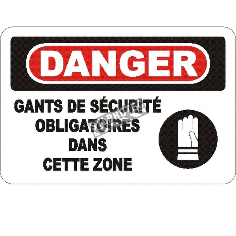 """French OSHA """"Danger Safety Gloves Mandatory in This Zone"""" sign in various sizes, materials, languages & optional features"""
