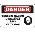 Affiche OSHA «Danger Visière de sécurité obligatoire dans cette zone»: langues, options, formats & matériaux variés