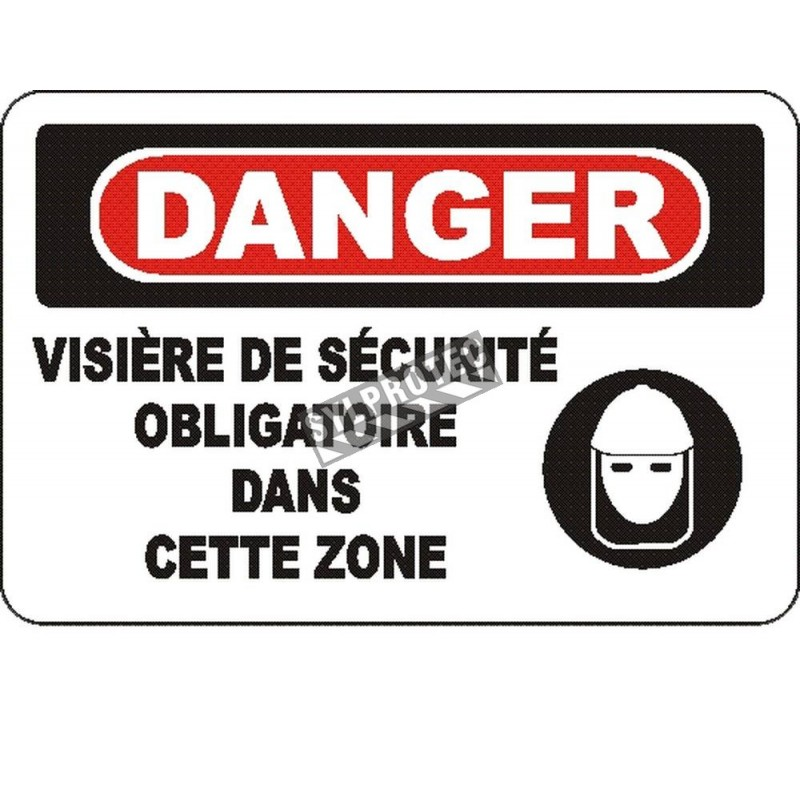 """French OSHA """"Danger Safety Faceshield Mandatory In This Zone"""" sign in various sizes, materials, languages & optional features"""