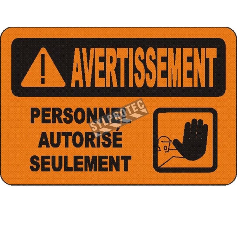 Affiche OSHA «Avertissement Personnel autorisé seulement» en français: langues, options, formats & matériaux variés