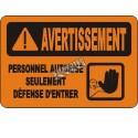 Affiche OSHA «Avertissement Personnel autorisé seulement Défense d'entrer»: langues, options, formats & matériaux variés