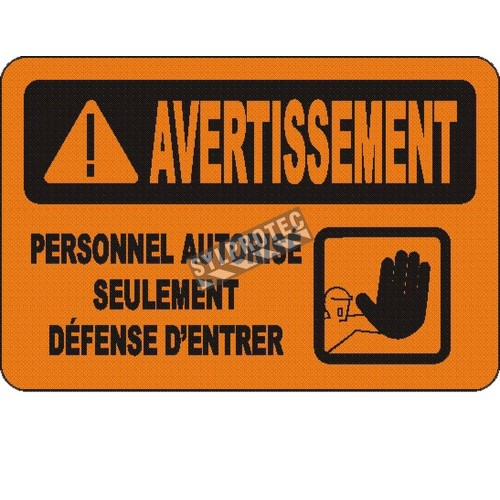 """French OSHA """"Warning Do Not Enter Authorized Personnel Only"""" sign in various sizes, materials, languages & optional features"""
