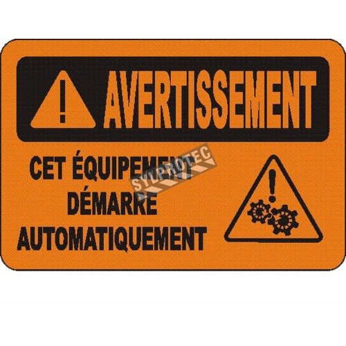 """French OSHA """"Warning This Machine Starts Automatically"""" sign in various sizes, materials, languages & optional features"""
