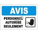 Affiche OSHA «Avis Personnel autorisé seulement» en français: avec dessin d'une main: langues, formats & matériaux .