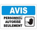 """French OSHA """"Notice Authorized Personnel Only"""" sign drawing of a hand in various sizes, materials  & optional features"""