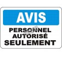 """French OSHA """"Notice Authorized Personnel Only"""" sign in various sizes, materials, languages & optional features"""