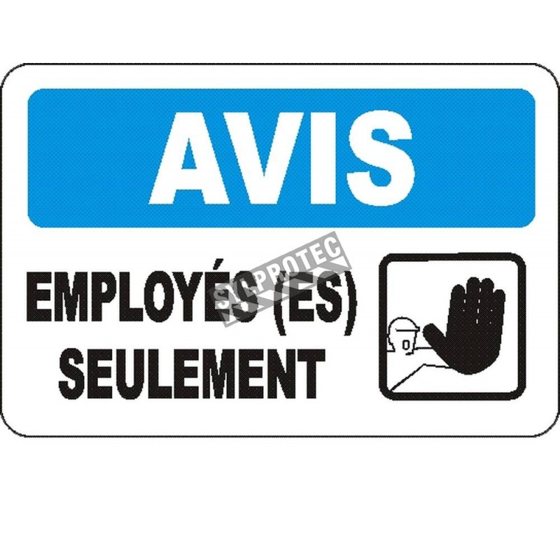 """French OSHA """"Notice Employees Only"""" sign in various sizes, materials, languages & optional features"""