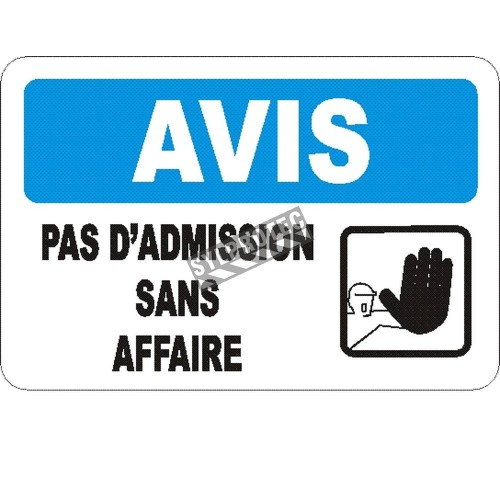 """French OSHA """"Notice No Admittance Except on Business"""" sign in various sizes, materials, languages & optional features"""