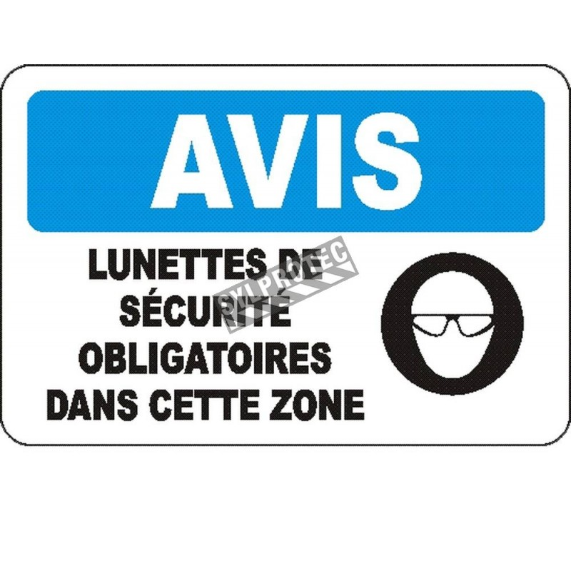 """French OSHA """"Notice Safety Eyewear Mandatory in this Zone"""" sign in various sizes, materials, languages & optional features"""