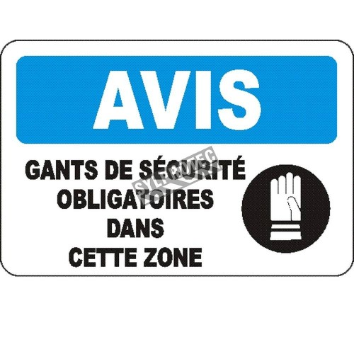 "French OSHA ""Notice Safety Gloves Mandatory in this Zone"" sign in various sizes, materials, languages & optional features"