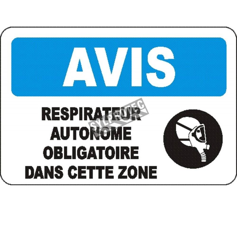"""French OSHA """"Notice Self-Contained Breathing Apparatus Mandatory in this Area"""" sign: many sizes, materials, languages & options"""