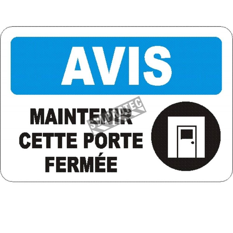 """French OSHA """"Notice Keep This Door Closed"""" sign in various sizes, materials, languages & optional features"""