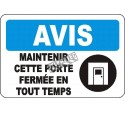 """French OSHA """"Notice Keep This Door Closed at All Time"""" sign in various sizes, materials, languages & optional features"""