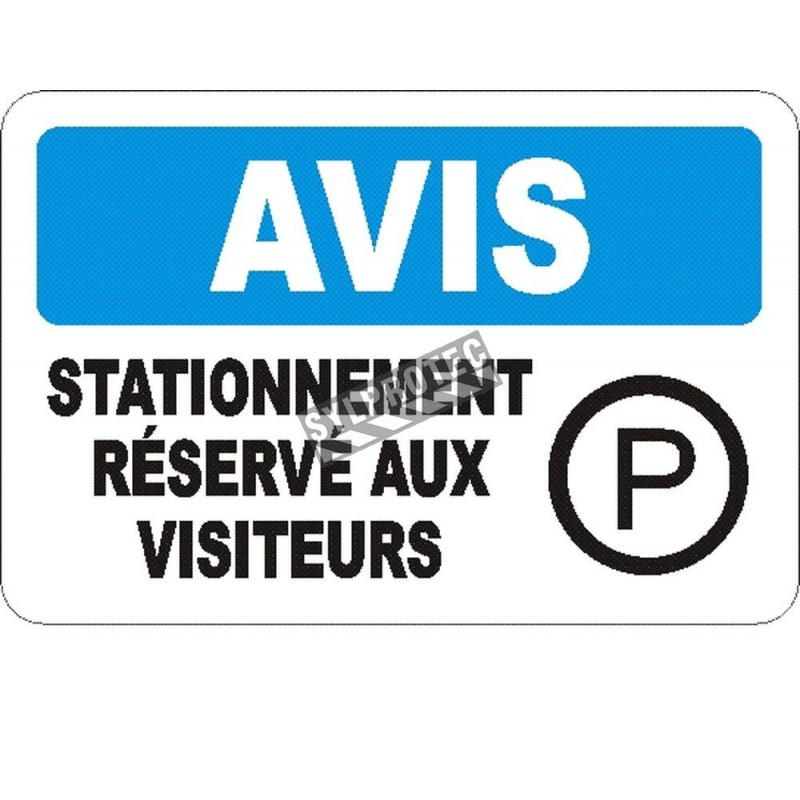 """French OSHA """"Notice Visitor Parking Only"""" sign in various sizes, materials, languages & optional features"""