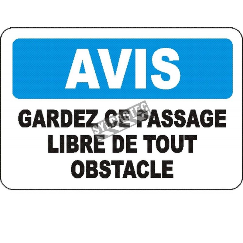 """French OSHA """"Notice Keep Aisle Clear of Obstacles"""" sign in various sizes, materials, languages & optional features"""