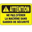 Affiche OSHA «Attention Ne pas opérer la machine sans dispositifs de sécurité»: langues, options, formats & matériaux variés