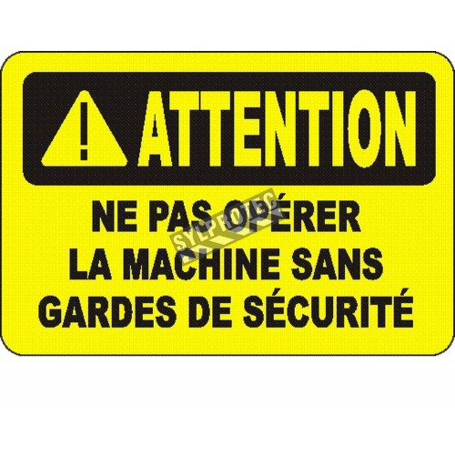 """OSHA """"Caution This Machine Must Not Be Operated Without the Safety Guards in Position"""" sign: many sizes, materials & options"""