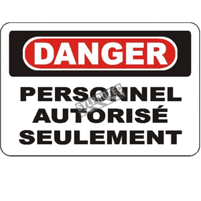 Affiche OSHA «Danger Personnel autorisé seulement» en français: langues, options, formats & matériaux variés