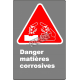 Affiche CSA «Danger matières corrosives» en français: divers formats, matériaux & langues + options