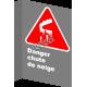 Affiche CSA «Danger chute de neige» en français: divers formats, matériaux & langues + options