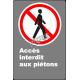 Affiche CSA «Accès interdit aux piétons» de langue française: formats variés, matériaux divers, d'autres langues & options
