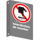 """French CSA """"Do Not Touch"""" sign in various sizes, shapes, materials & languages + optional features"""