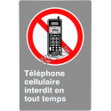 """French CDN """"Cell Phone Use Prohibited At All Times"""" sign in various sizes, shapes, materials & languages + optional features"""