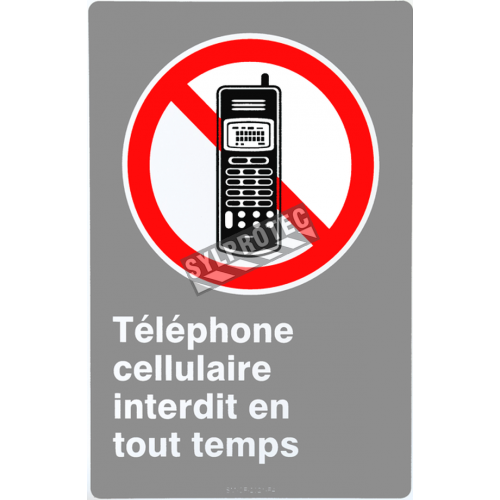 """French CSA """"Cell Phone Use Prohibited At All Times"""" sign in various sizes, shapes, materials & languages + optional features"""