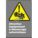 Affiche CDN «Attention équipement à démarrage automatique» en français: langues, formats & matériaux divers + options
