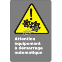 """French CDN """"Caution Automatic Starting Equipment"""" sign: many sizes, materials & languages + optional features"""