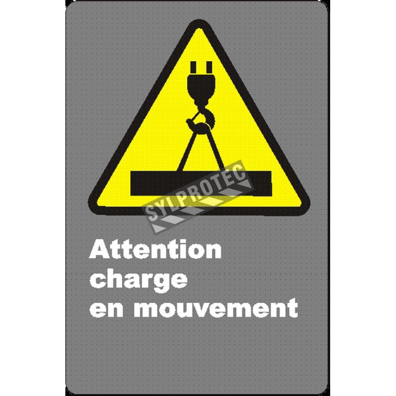 Affiche CSA «Attention charge en mouvement» en français: langues, formats & matériaux divers + options
