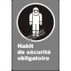 Affiche CSA «Habit de sécurité obligatoire» de langue française: langues, formats & matériaux divers + options