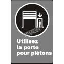Affiche CDN «Utilisez la porte pour piétons» de langue française: langues, formats & matériaux divers + options