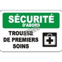 "French OSHA ""Safety First First Aid Kit"" sign in various sizes, shapes, materials & languages, optional features available"