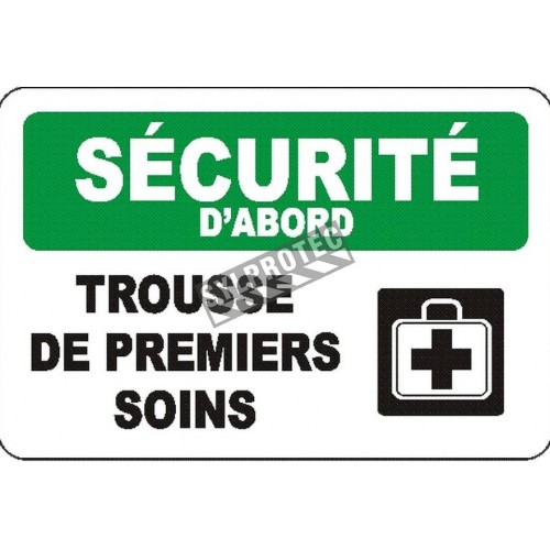 """French OSHA """"Safety First First Aid Kit"""" sign in various sizes, shapes, materials & languages, optional features available"""