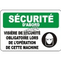 "French OSHA ""Safety First Wear Face Shield When Operating This Machine"" sign in various sizes, materials, languages & options"