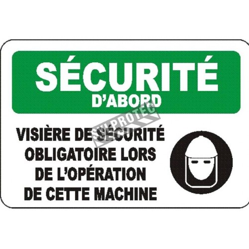 """French OSHA """"Safety First Wear Face Shield When Operating This Machine"""" sign in various sizes, materials, languages & options"""
