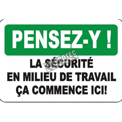 """French OSHA """"Think on the Job Safety Begins Here"""" sign in various sizes, shapes, materials, languages & optional features"""