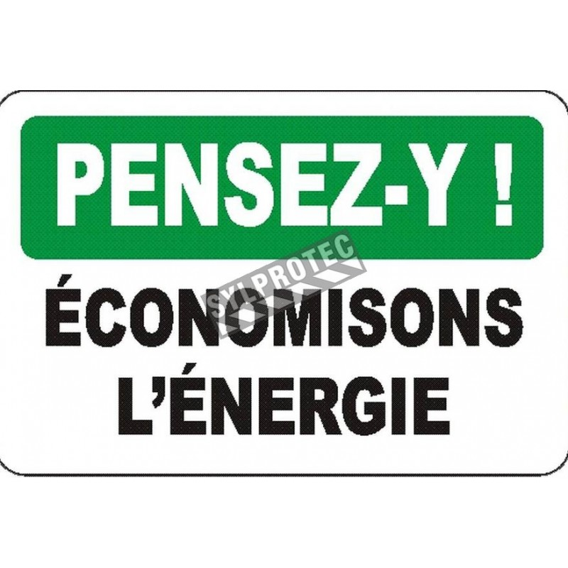 """French OSHA """"Think Conserve Energy"""" sign in various sizes, materials, languages & optional features"""