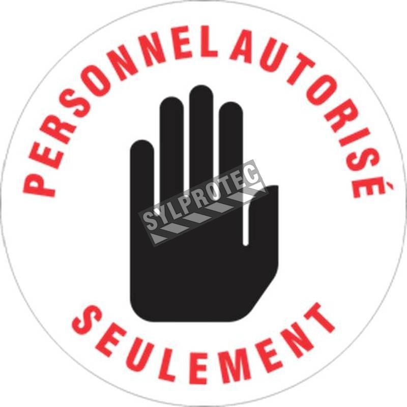 Affiche de sol ronde «PERSONNEL AUTORISÉ SEULEMENT» en autocollant laminé antidérapant, langues & formats divers.